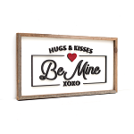 BE MINE – VALENTINES