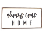 Always Come Home – white sign