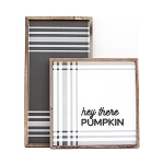 Hey there Pumpkin – with additional black plaid sign